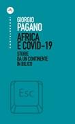 Africa e Covid-19. Storie da un continente in bilico Ebook di  Giorgio Pagano