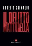 Il delitto Mattarella Ebook di  Aurelio Grimaldi