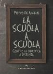 La scuola a scuola. Contro la didattica a distanza Ebook di  Pietro De Angelis