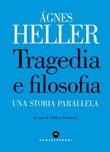 Tragedia e filosofia. Una storia parallela Ebook di  Ágnes Heller