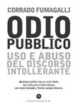 Odio pubblico. Uso e abuso del discorso intollerante Ebook di  Corrado Fumagalli