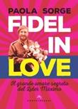 Fidel in love. Il grande amore segreto del Líder Máximo Ebook di  Paola Sorge