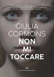 Non mi toccare Ebook di  Giulia Cormons