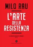 L' arte della resistenza Ebook di  Milo Rau
