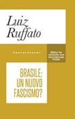 Brasile: un nuovo fascismo? Ebook di  Luiz Ruffato