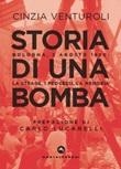 Storia di una bomba. Bologna, 2 agosto 1980: la strage, i processi, la memoria Ebook di  Cinzia Venturoli