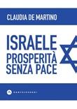 Israele. Prosperità senza pace Ebook di  Claudia De Martino