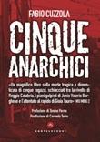 Cinque anarchici del Sud. Una storia negata Ebook di  Fabio Cuzzola