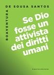 Se Dio fosse un attivista dei diritti umani Ebook di  Boaventura de Sousa Santos