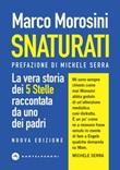 Snaturati. La vera storia dei 5 stelle raccontata da uno dei padri. Nuova ediz. Ebook di  Marco Morosini