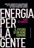 Energia per la gente. Il futuro di un bene comune Ebook di  Livio De Santoli
