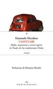 I santuari. Mafia, massoneria e servizi segreti: la triade che ha condizionato l'Italia Libro di  Emanuele Macaluso