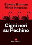 Cigni neri su Pechino Ebook di  Edward Burman,Innocenzi Plinio