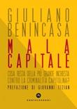 Mala capitale. Cosa resta della più grande inchiesta contro la criminalità capitolina? Ebook di  Giuliano Benincasa