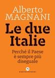 Le due Italie. Perché il Paese è sempre più diseguale Ebook di  Alberto Magnani
