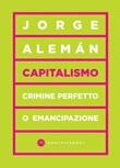 Capitalismo. Crimine perfetto o emancipazione Ebook di  Jorge Alemán