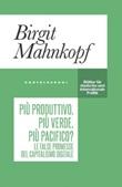 Più produttivo, più verde, più pacifico? Le false promesse del capitalismo digitale Ebook di  Birgit Mahnkopf