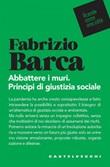 Abbattere i muri. Principi di giustizia sociale Ebook di  Fabrizio Barca