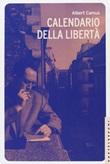 Calendario della libertà Libro di  Albert Camus