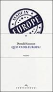 Quo vadis Europa? Libro di  Donald Sassoon