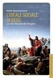 L'ideale sociale di Gesù. La vera filosofia del Vangelo