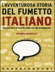 L'avventurosa storia del fumetto italiano. QUarant'anni di fumetti nelle voci dei protagonisti