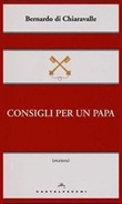 Consigli per un papa Libro di Bernardo di Chiaravalle (san)