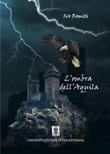 L' ombra dell'Aquila Ebook di  Ivo Romiti, Ivo Romiti