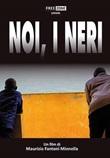 Noi, i neri DVD di  Maurizio Fantoni Minnella
