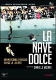 La nave dolce DVD di  Daniele Vicari