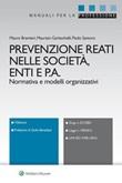 Prevenzione reati nelle società, enti e P.A. Ebook di  Mauro Bramieri, Maurizio Garlaschelli, Paolo Santoro