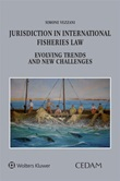 Jurisdiction in international fisheries law. Evolving trends and new challenges Ebook di  Simone Vezzani