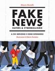 Fake news, haters & cyberbullismo. A chi servono e come difendersi Libro di  Mauro Munafò