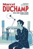 Duchamp. Una vita ready-made. Graphic biography Libro di  Emanuele Racca, Sergio Rossi