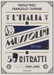 L'Italia di Mussolini in 50 ritratti. Ediz. a colori Libro di  Francesco Cundari, Paolo Mieli
