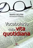 Vocabolario della vita quotidiana Libro di  Mario Delpini