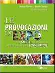Le provocazioni di Expo. La salute del pianeta nelle mani del consumatore Ebook di  Davide Tentori, Andrea Martire