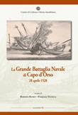 La grande battaglia navale di Capo d'Orso 28 aprile 1528 Libro di  Barbara Banks, Pasquale Natella