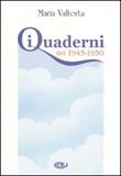 I quaderni del 1945-1950 Libro di  Maria Valtorta