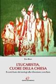 L' Eucaristia, cuore della Chiesa. Il contributo dei teologi alla riflessione conciliare Ebook di  Ezio Bolis