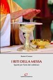 I riti della Messa. Spunti per l'arte del celebrare Ebook di  Alberto Carrara
