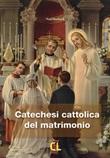 Catechesi cattolica del matrimonio Libro di  Barbara Noël