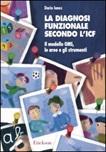 La diagnosi funzionale secondo l'ICF. Il modello OMS, le aree e gli strumenti