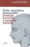 Stato vegetativo permanente: problemi scientifici e questioni teoriche
