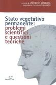 Stato vegetativo permanente: problemi scientifici e questioni teoriche Libro di