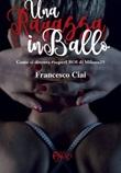 Una ragazza in ballo. Come si diventa #superEROI di Milano25 Libro di  Francesco Ciai