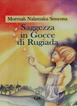 Saggezza in gocce di rugiada Ebook di  Simeona Morrnah Nalamaku