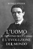 L' uomo, il destino dell'uomo Ebook di  Rudolf Steiner