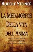 La metamorfosi della vita dell'anima Ebook di  Rudolf Steiner