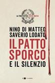 Il patto sporco. Il processo Stato-mafia nel racconto di un suo protagonista Ebook di  Nino Di Matteo, Saverio Lodato